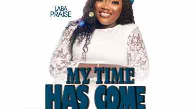 My Time Has Come by Laba Praise