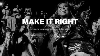Make it Right by Maverick City Music