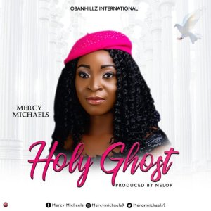 Holy Ghost by Mercy Micheals