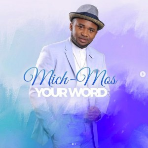 Your Word by Mich Mos