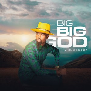 Big Big God by Michael Stuckey