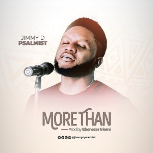 More Than by Jimmy D Psalmist