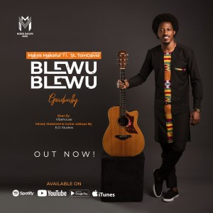 Blewu Blewu (Gradually) by Morris Makafui and St. TomDavid