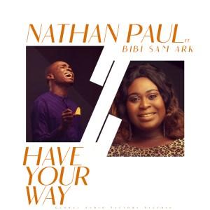 Have Your Way bynNathan Paul & Bibi Sam Ark