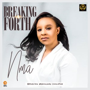 Breaking Forth by Nma full album download and streaming