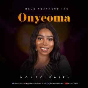 Onyeoma by Nonso Faith