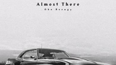Almost There by Oba Reengy