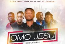 Omo Jesu Cypher 1 by Maikon West, Esmo, Kriztabel, Lekan Salami and Daddy Verse