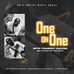 One On One With Temzeey Calebs (The Person & The Craft)