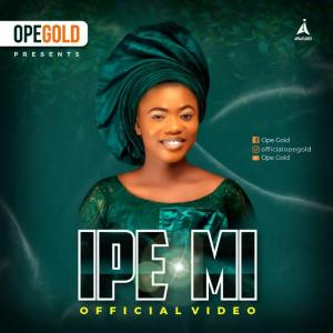 Ipe Mi (My Calling) by Ope Gold
