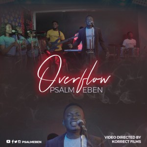 Overflow by Psalm Eben