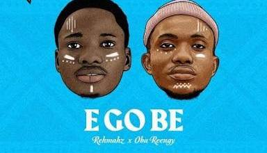 E Go Be by Rehmahz and Oba Reengy