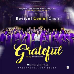 Grateful by Revival Centre Choir & Iguaze Aikhoje