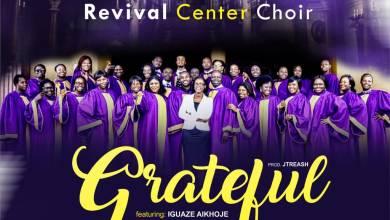 Grateful by Revival Centre Choir & Iguaze Aikhoje