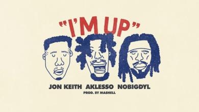 I'm Up by Aklesso nobigdyl & Jon Keith