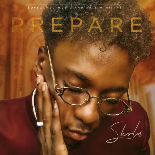 Prepare by Shola Sparks