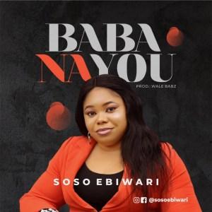 Baba Na You by Soso Ebiwari