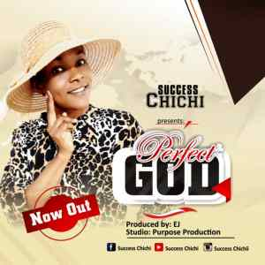 Perfect God by Success Chichi