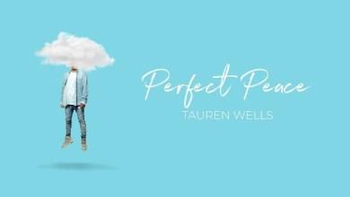 Tauren Wells Perfect Peace