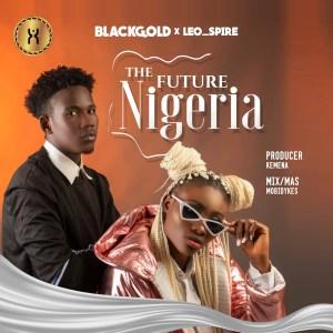 The Future Nigeria by Blackgold and Leo_spire