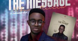 The Message by Minister GUC Album Review