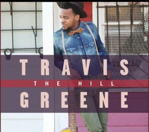 The Hill by Travis Greene