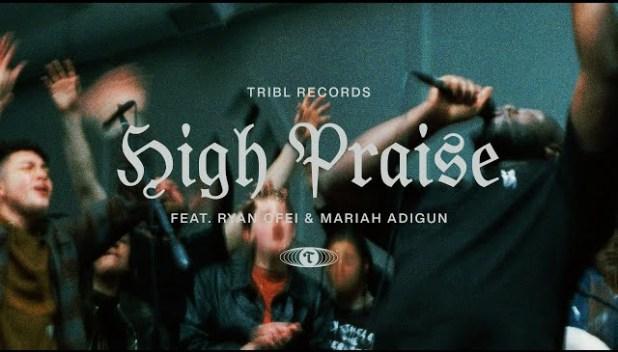High Praise by TribL, Mariah Adigun, Ryan Ofei & Mariah Adigun