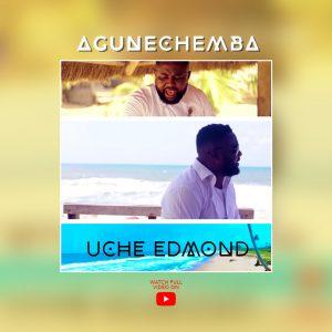 Watch Agunechemba video by Uche Edmond
