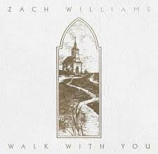 Walk With You by Zach Williams mp3 download