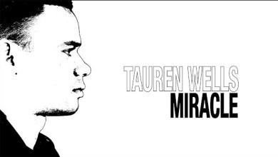 Miracle by Tauren Wells