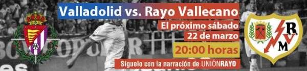 Cabecera Valladolid - Rayo Vallecano