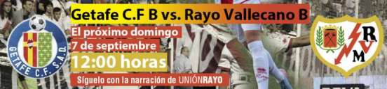 Cabecera Getafe CF B - Rayo Vallecano B