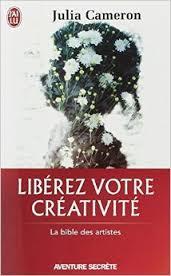 Libérez votre créativité – Julia Cameron