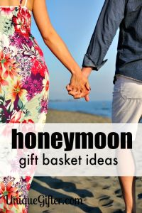 Honeymoon Gift Basket Ideas - Unique Gifter