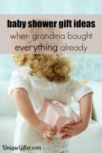 Baby Gift Ideas: When Grandma Bought Everything Already