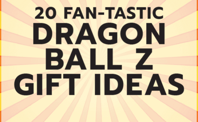 20 Dragon Ball Z Gift Ideas Unique Gifter