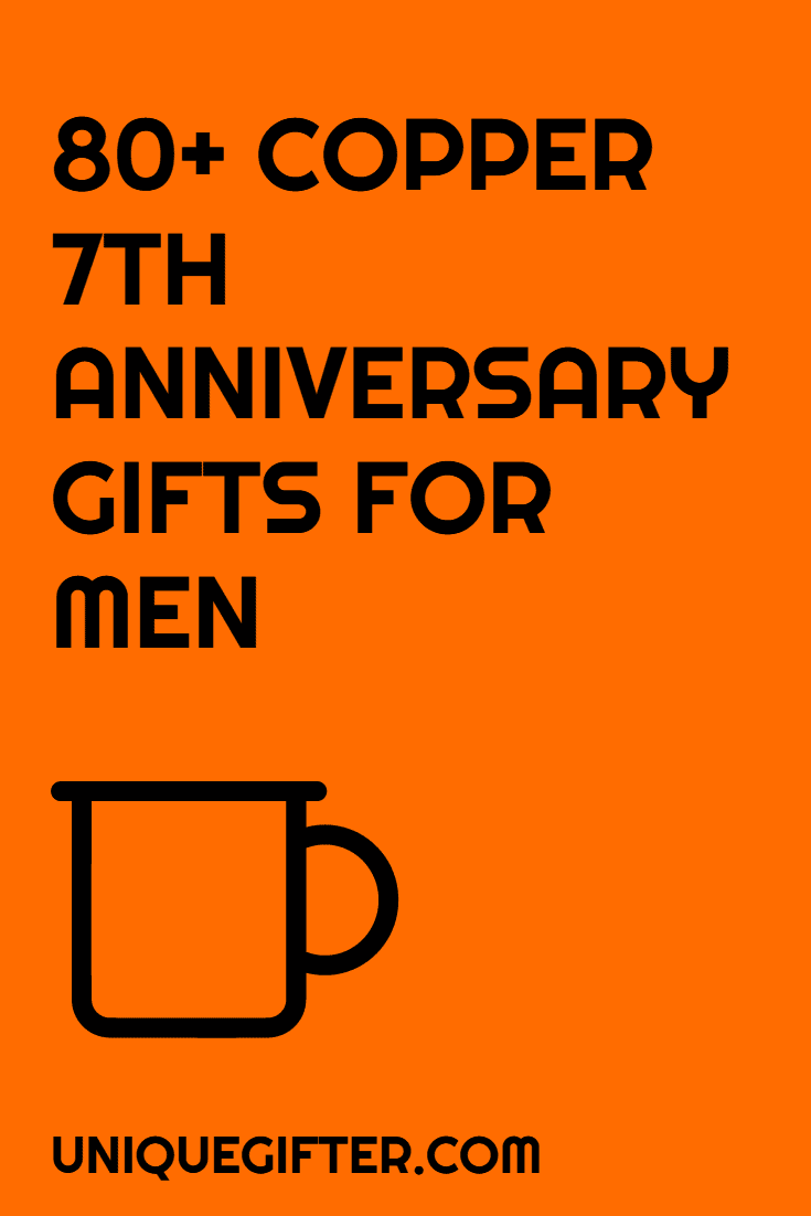80 Copper 7th Anniversary Gifts for Him  Unique Gifter