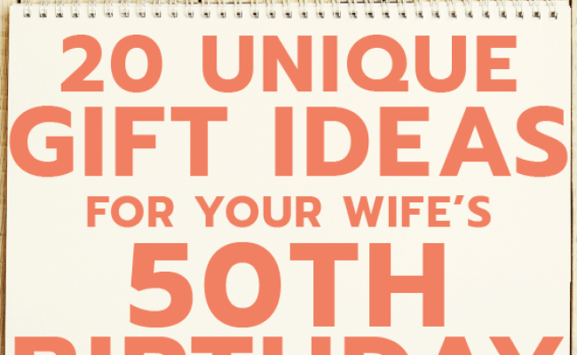 20 Gift Ideas For Your Wife S 50th Birthday Unique Gifter