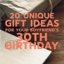 20 Gift Ideas For Your Boyfriend S 30th Birthday Unique