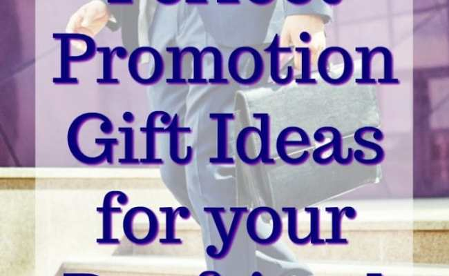 20 Promotion Gift Ideas For Your Boyfriend Unique Gifter