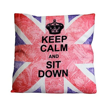 Art Cushion Cover - Keep Calm & Sit Down - artnomore.co.uk gift shop