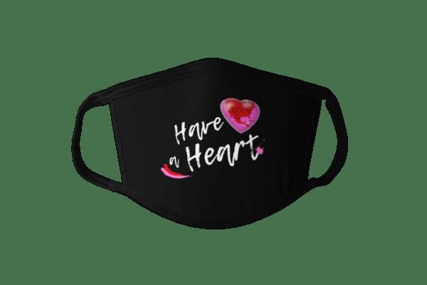 have a heart face mask, heart face mask, have a heart mask, heart mask, valentines day mask, valentines day face mask, galentines day mask, be kind face mask, be nice face mask, be kind mask, be nice mask, love face mask, love mask