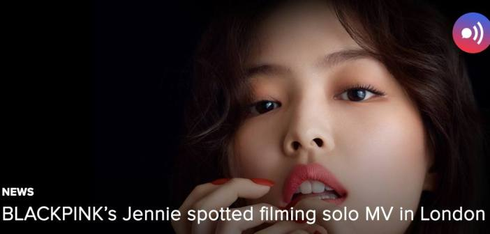 [News] Blackpink's Jennie spotted filming solo MV in London