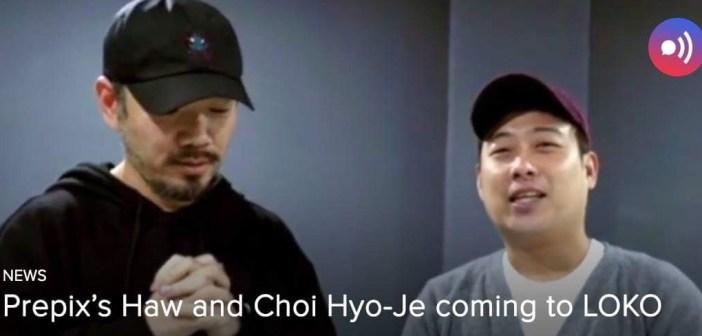 [News] Prepix's Haw and Choi Hyo-Je coming to LOKO