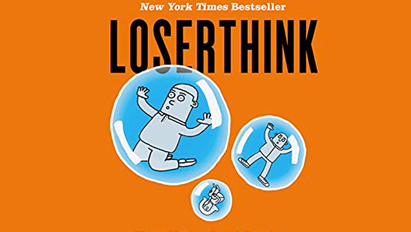 Book review of 'Loserthink' by Scott Adams