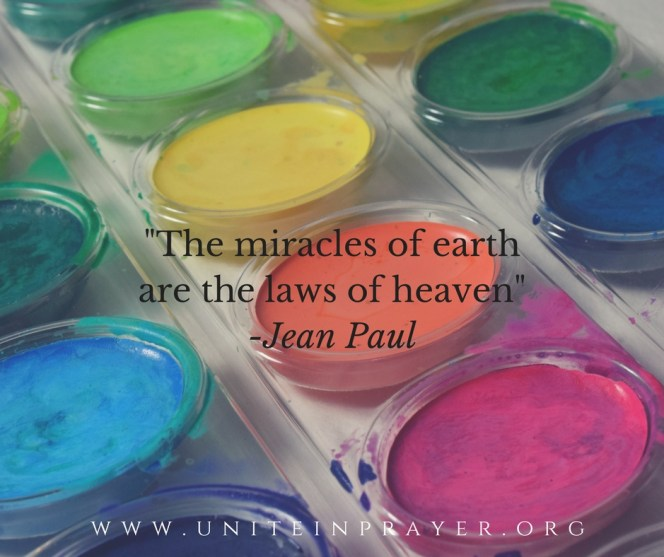 The miracles of earth are the laws of heaven