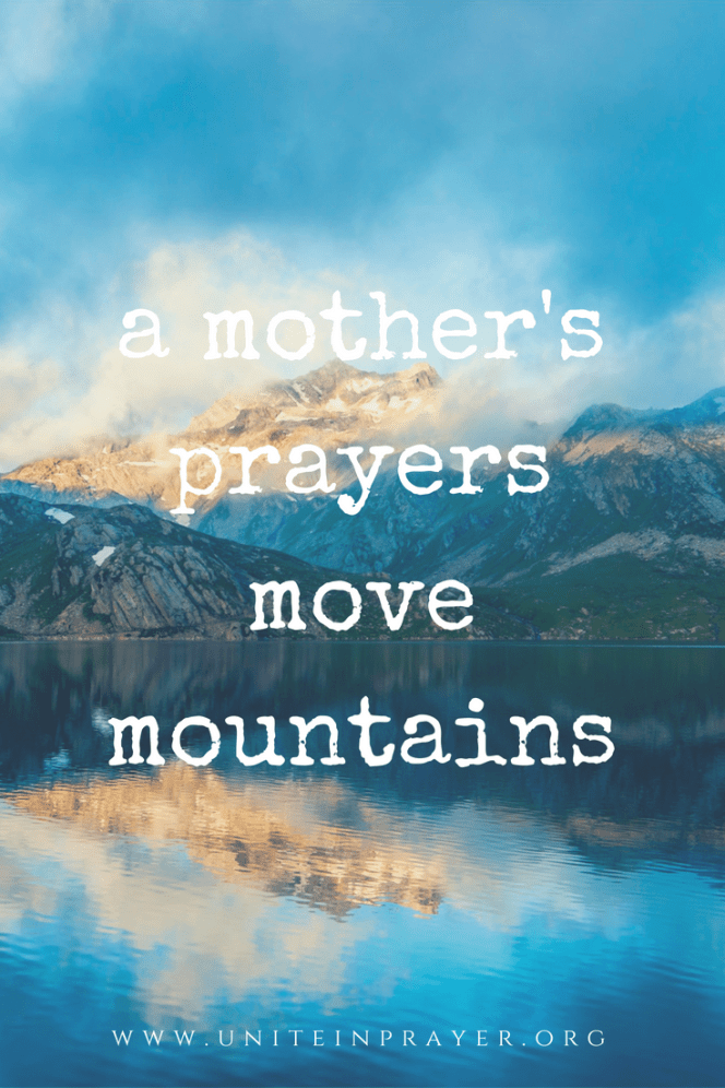 a mother's prayers move mountains pinterest