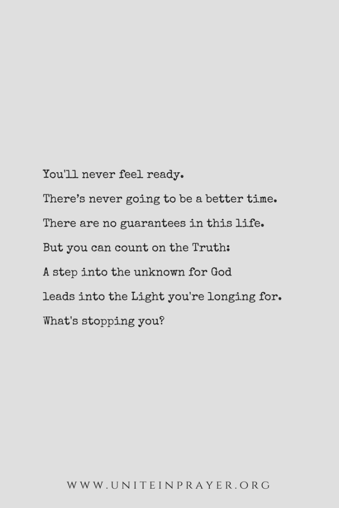 You'll never feel ready.There_s never going to be a better time. pinterest version