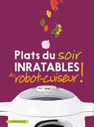 Recettes Inratables Au Robot-cuiseur ! : recettes, inratables, robot-cuiseur, Recettes, Inratables, Robot, Cuiseur, Plats, Larousse