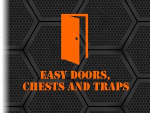 Easy doors chestsand traps